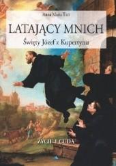 Okładka książki Latający mnich. Święty Józef z Kupertynu. Życie i cuda Anna Maria Turi