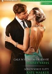 Okładka książki Gala w Nowym Orleanie. Londyńskie elity Kate Walker,Maisey Yates