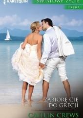 Okładka książki Zabiorę cię do Grecji Caitlin Crews