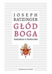 Okładka książki Głód Boga. Kazania z Pentling Benedykt XVI