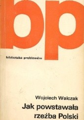 Okładka książki Jak powstawała rzeźba Polski Wojciech Walczak