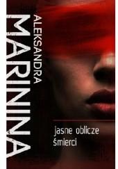 Okładka książki Jasne oblicze śmierci Aleksandra Marinina