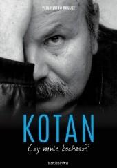 Okładka książki Kotan. Czy mnie kochasz? Przemysław Bogusz