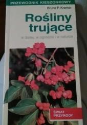 Okładka książki Rośliny trujące w domu, w ogrodzie i w naturze Bruno P. Kremer