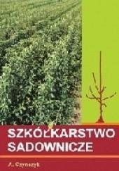 Okładka książki Szkółkarstwo sadownicze Alojzy Czynczyk