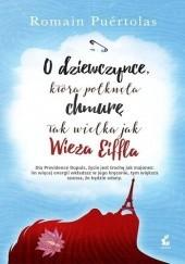 Okładka książki O dziewczynce, która połknęła chmurę tak wielką jak wieża Eiffla Romain Puértolas
