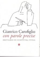 Okładka książki Con parole precise. Breviario di scrittura civile Gianrico Carofiglio
