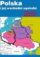 Okładka książki Polska i jej wschodni sąsiedzi Olgierd Grott,Bogumił Grott