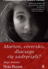 Okładka książki Marion, córeczko, dlaczego cię zadręczyli?