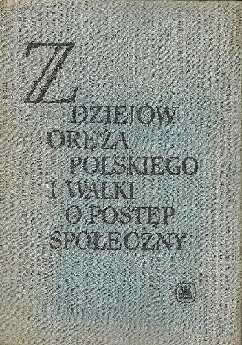 Okładka książki Z dziejów oręża polskiego i walki o postęp społeczny praca zbiorowa