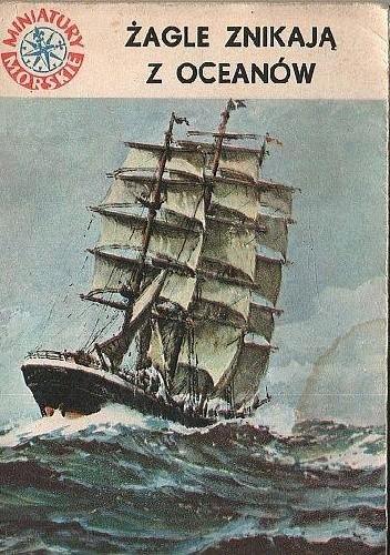 Okładka książki Żagle znikają z oceanów Stanisław Ludwig