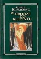 Okładka książki W drodze do Koryntu Andrzej Kuśniewicz