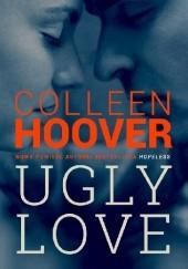 Okładka książki Ugly Love Colleen Hoover