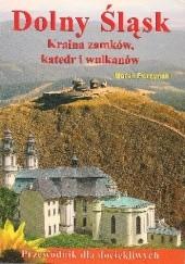 Okładka książki Dolny Śląsk. Kraina zamków, katedr i wulkanów Marek Perzyński