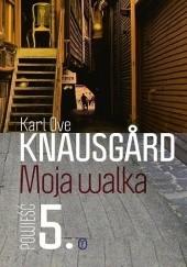 Okładka książki Moja walka. Księga 5 Karl Ove Knausgård