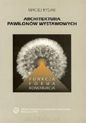 Okładka książki Architektura Pawilonów Wystawowych Maciej Kysiak