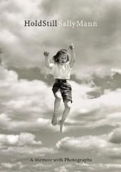Okładka książki Hold Still: A Memoir with Photographs