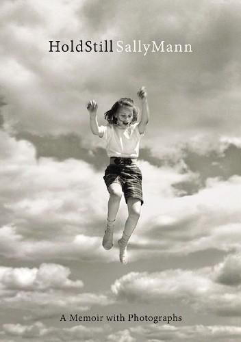 Okładka książki Hold Still: A Memoir with Photographs Sally Mann