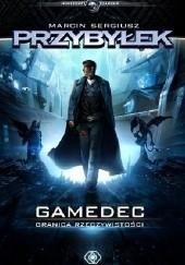 Okładka książki Gamedec. Granica rzeczywistości Marcin Przybyłek