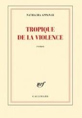 Okładka książki Tropique de la violence Nathacha Appanah