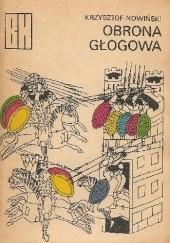 Okładka książki Obrona Głogowa. Opowieść z czasów Bolesława Krzywoustego Krzysztof Nowiński