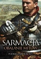 Okładka książki Sarmacja  Obalanie mitów Jacek Kowalski