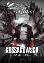 Okładka książki Bramy Światłości: Tom 1 Maja Lidia Kossakowska