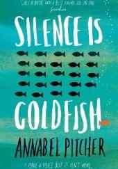 Okładka książki Silence is goldfish Annabel Pitcher