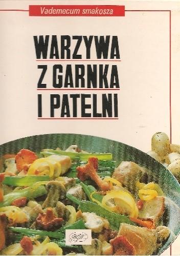 Okładka książki Warzywa z garnka i patelni praca zbiorowa