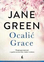 Okładka książki Ocalić Grace Jane Green