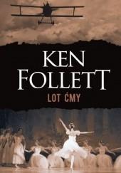 Okładka książki Lot ćmy Ken Follett