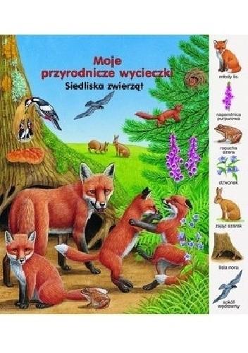 Okładka książki Siedliska zwierząt. Moje przyrodnicze wycieczki Gisela Fischer