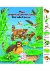 Okładka książki Nad rzeką i stawem. Moje przyrodnicze wycieczki