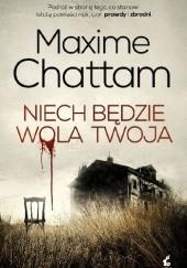 Okładka książki Niech będzie wola twoja Maxime Chattam