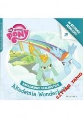 Okładka książki Naklejkowe szaleństwo nr 176. My Little Pony. Akademia Wonderbolts Teresa Duralska-Macheta