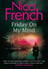 Okładka książki Friday on my mind Nicci French