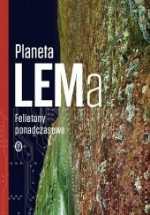 Okładka książki Planeta LEMa. Felietony ponadczasowe Stanisław Lem