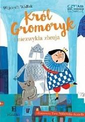 Okładka książki Król Gromoryk i niezwykła zbroja Wojciech Widłak