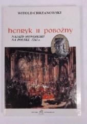Okładka książki Henryk II Pobożny. Najazd mongolski na Polskę 1241 r. Witold Chrzanowski