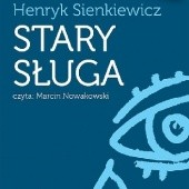 Okładka książki Stary sługa Henryk Sienkiewicz