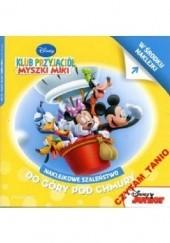 Okładka książki Naklejkowe szaleństwo nr 152. Klub Przyjaciół Myszki Miki. Do dóry pod chmury Walt Disney