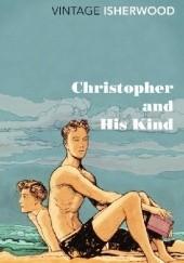 Okładka książki Christopher and His Kind Christopher Isherwood
