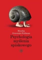 Okładka książki Psychologia myślenia spiskowego Monika Grzesiak-Feldman