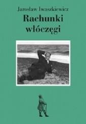 Okładka książki Rachunki włóczęgi Jarosław Iwaszkiewicz