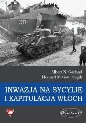 Okładka książki Inwazja na Sycylię i kapitulacja Włoch Howard McGaw Smyth,Garland N Albert