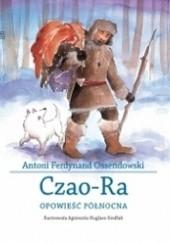 Okładka książki Czao-Ra. Opowieść północna Antoni Ferdynand Ossendowski