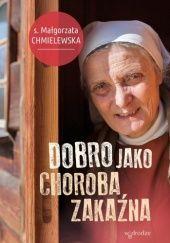 Okładka książki Dobro jako choroba zakaźna Małgorzata Chmielewska