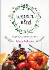 Okładka książki Wegan Nerd. Moja roślinna kuchnia Alicja Rokicka