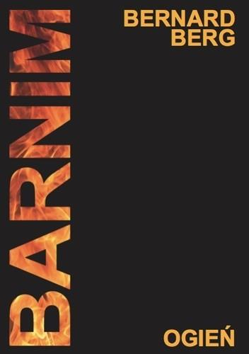 Okładka książki Barnim. Ogień Bernard Berg