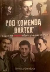 Okładka książki Pod komendą Bartka Tomasz Greniuch